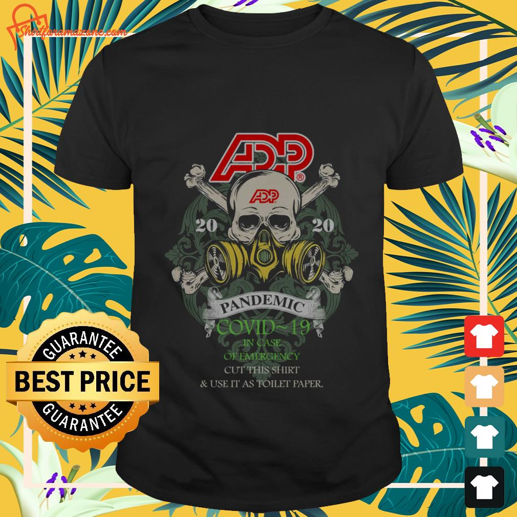 adp 2020 pandemic covid 19 in case of emergency cut this T shirt