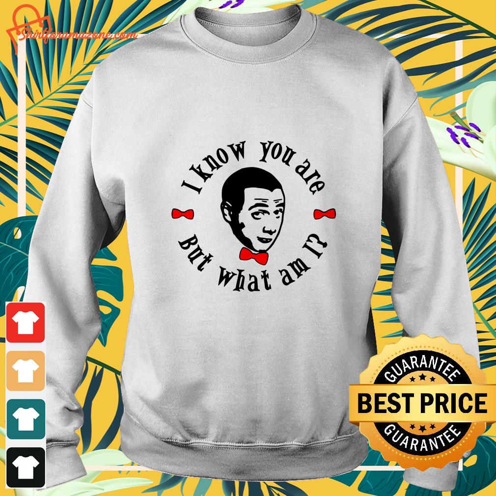 pee wee herman i know you are but what am i Sweater