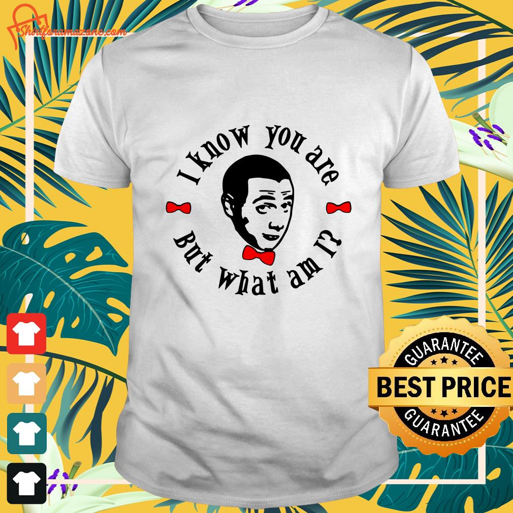 pee wee herman i know you are but what am i T shirt