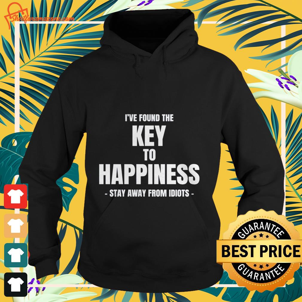 I've found the key to happiness Hoodie