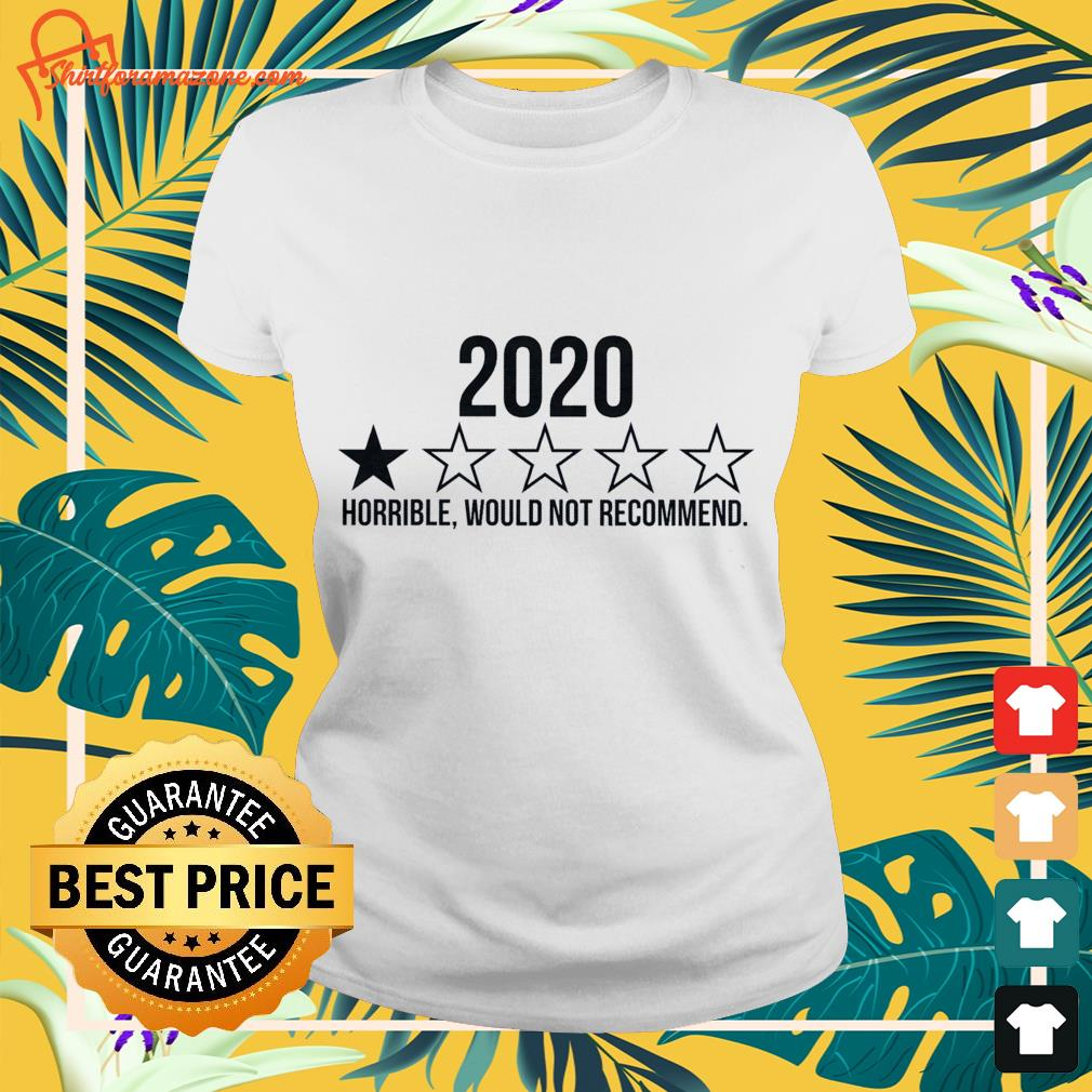 2020 horrible would not recommend Ladies-tee