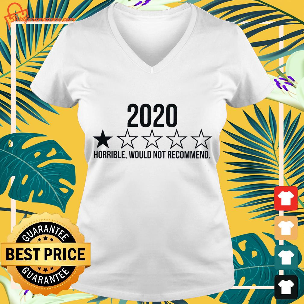 2020 horrible would not recommend v-neck-tee-shirt