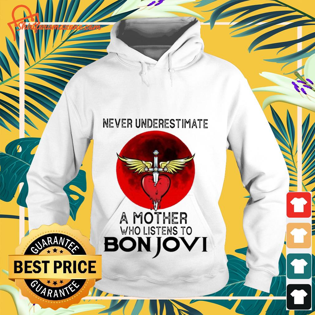 Never underestimate a mother who listens to Bon Jovi hoodie