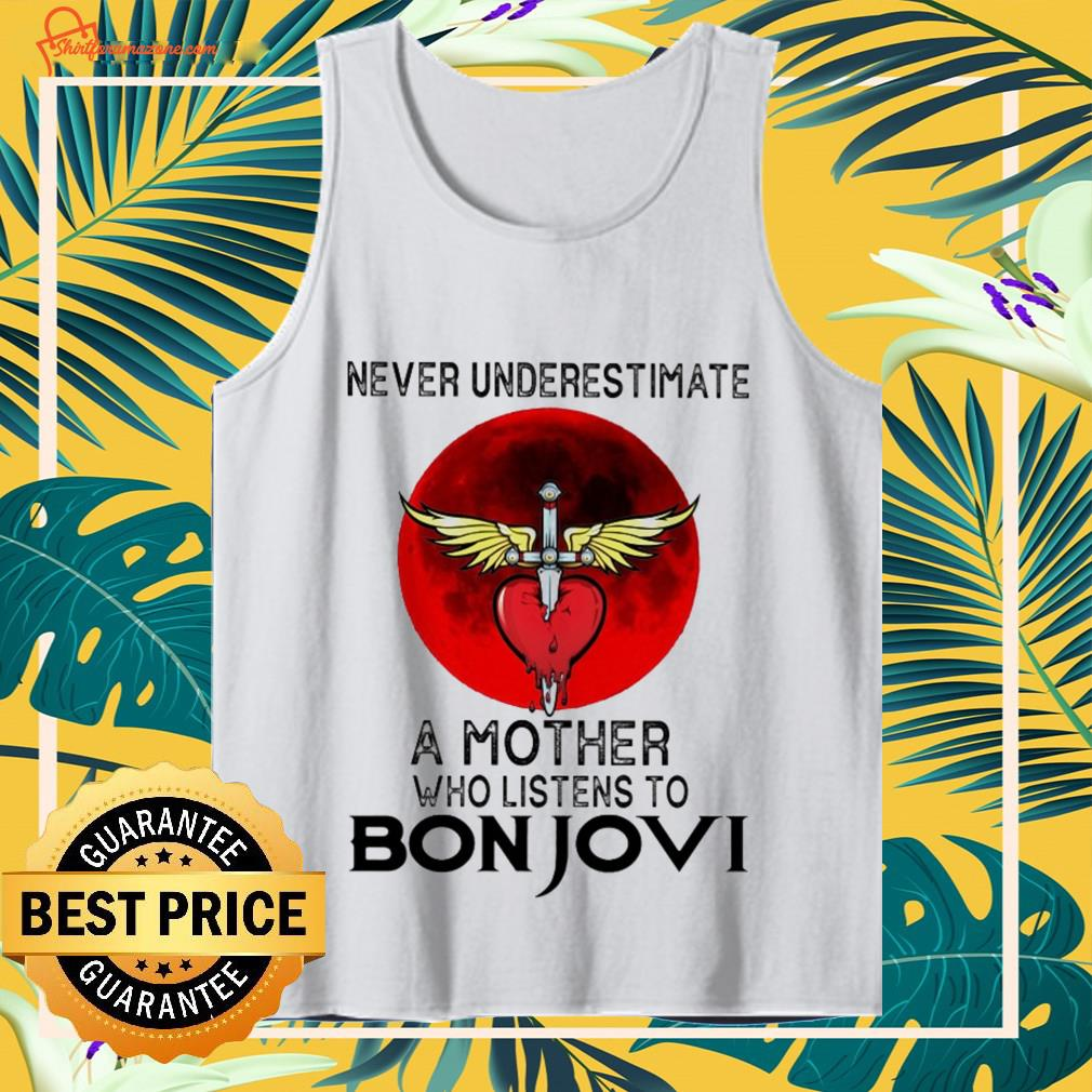 Never underestimate a mother who listens to Bon Jovi Tank-top