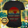 night shift it's awesome what day is it vintage shirt