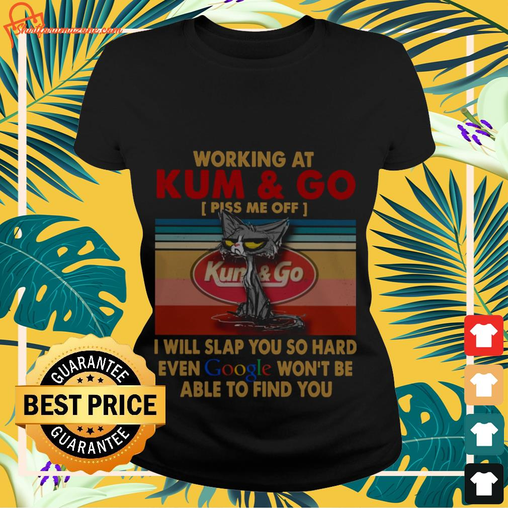 Working at kum and I will slap you so hard even google vintage Ladies-tee