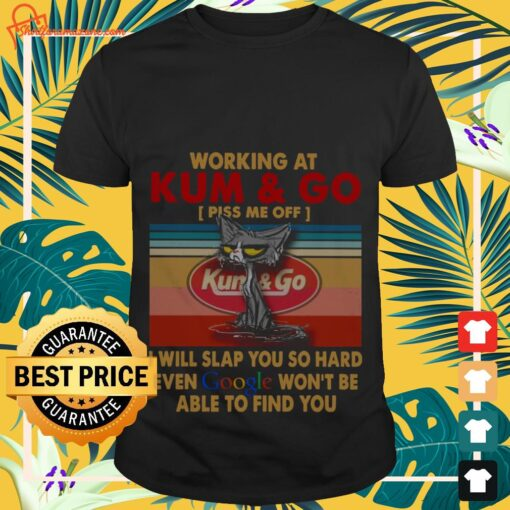 Working at kum and I will slap you so hard even google vintage shirt
