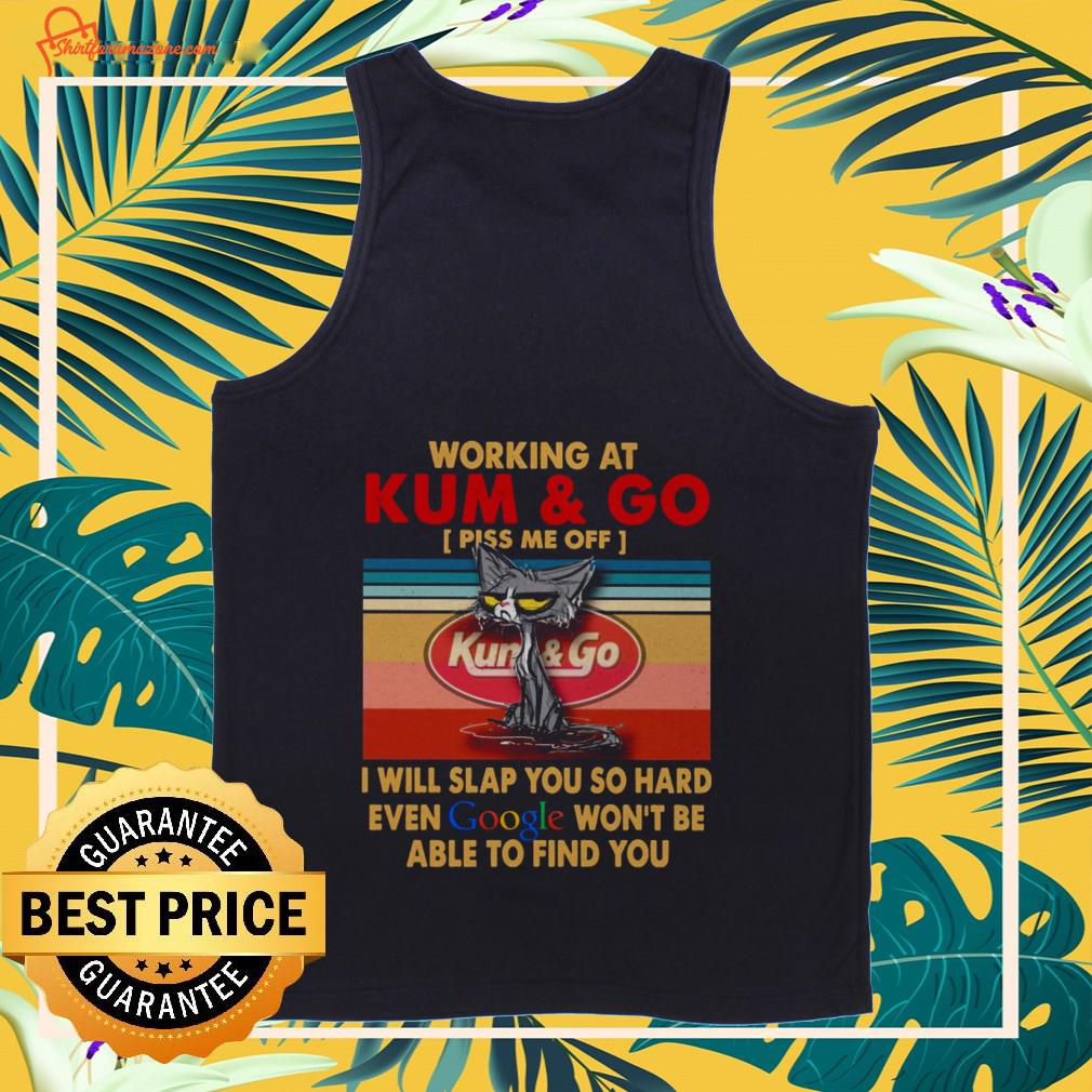 Working at kum and I will slap you so hard even google vintage Tank-top