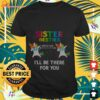 Sister besties from 6ft away I'll be there for you unicorn mask dabbing shirt