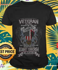 Veteran dont think because my time has endes shirt