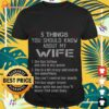 5 things you should know about my wife she has tattoos and she is my queen shirt