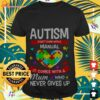 Autism doesn't come with a manual it comes with a mum who never gives up shirt