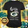 Green Bay Packers queen classy sassy and a bit smart assy t-shirt