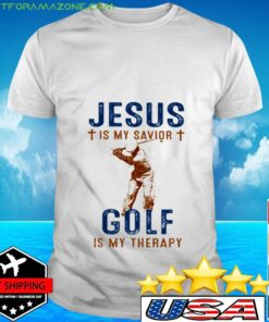 Jesus is my savior golf is my therapy t-shirt