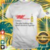 Miller High Life the glue holding this 2020 shitshow together t-shirt