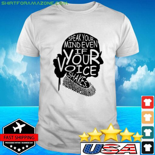 Simple Woman Speak your mind even if your voice shakes t-shirt
