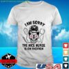 Skull I am sorry the nice nurse is on vacation t-shirt