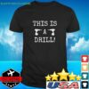 This Is A Drill Humour Graphic Classic Sarcastic t-shirt