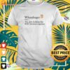 Whataburger the glue holding this 2020 shitshow together t-shirt