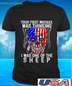 Your forst mistake was thinking I was one of the sheep t-shirt