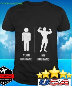 Your Husband My Husband Body Builder Work Out Classic t-shirt