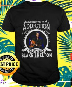 Everybody has an addiction mine just happens to be Blake Shelton t-shirt