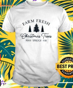 Farm fresh Christmas trees t-shirt