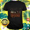 Harry Potter a girl's gotta have options t-shirt