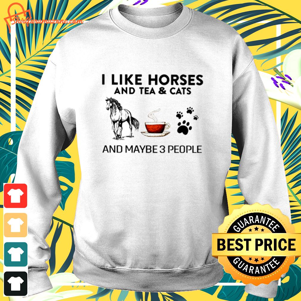 I like horses and tea and cats and maybe 3 people sweater