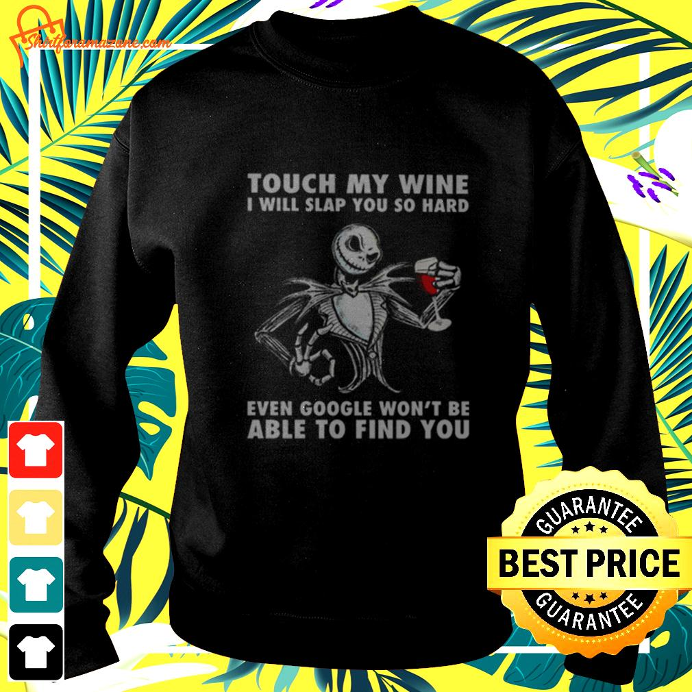 Jack Skellington touch my wine I will slap you so hard even google won't be sweater