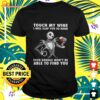 Jack Skellington touch my wine I will slap you so hard even google won't be t-shirt