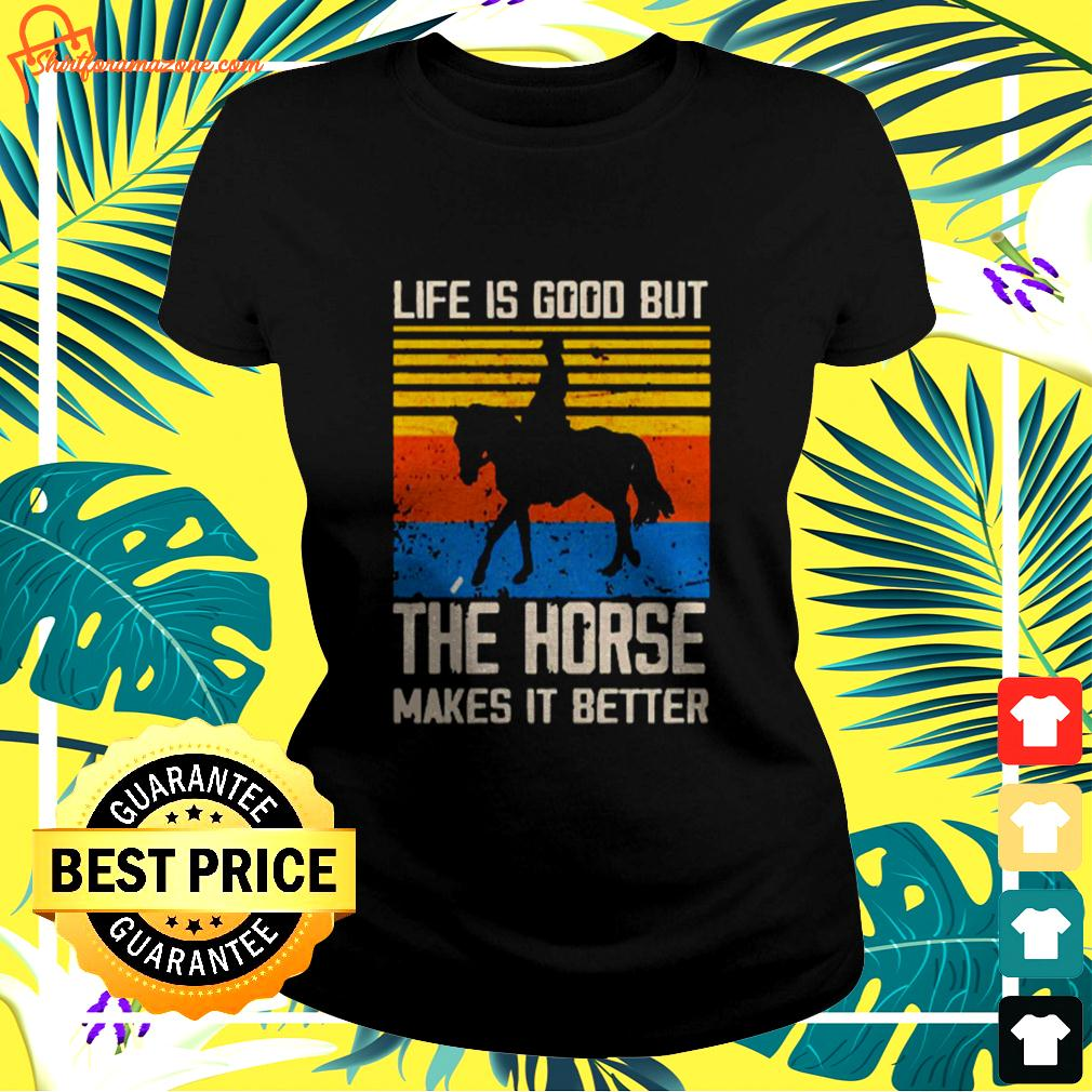 Life is good but the horse makes it better vintage ladies-tee