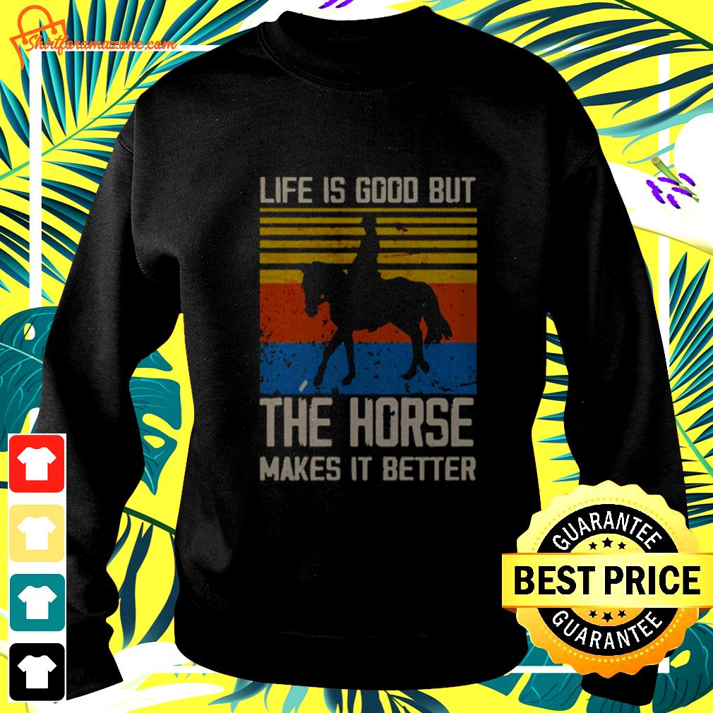 Life is good but the horse makes it better vintage sweater