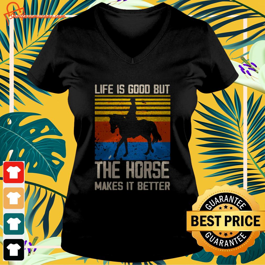 Life is good but the horse makes it better vintage v-neck t-shirt