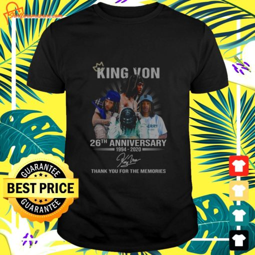King Von 26th anniversary 1994 2020 thank you for the memories t-shirt
