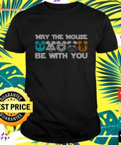 May the mouse be with you t-shirt