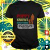 Poppy knows everything and if he doesn't know he makes stuff up really fast t-shirt