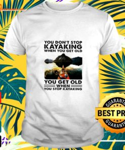 You don't stop kayaking when you get old you get old when you stop kayaking vintage t-shirt