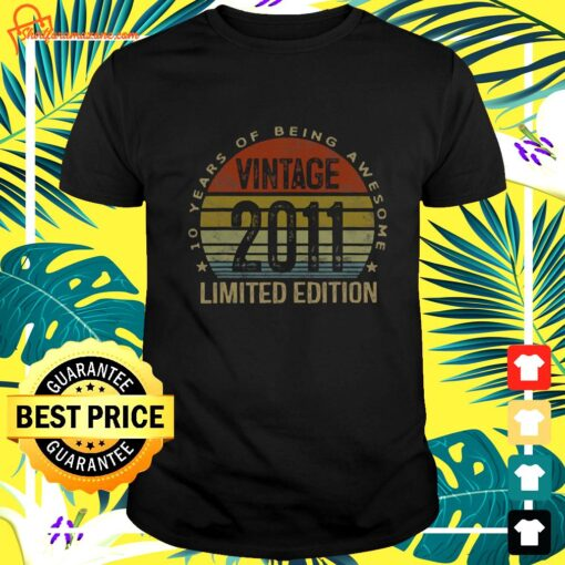 10 Year Old Gifts Vintage 2011 Limited Edition 10 t-shirt