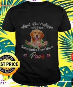 Golden Retriever angels don't always have wings sometimes they have paws t-shirt