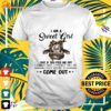 I am a Sweet Girl but if you piss me off I always have a pocket full of crazy waiting to come out t-shirt