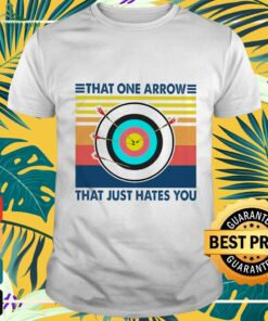 that one arrow that just hates you T shirt
