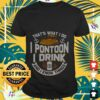 thats what i do i pontoon i drink beer and i know things T shirt