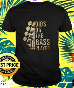 Dibs on the bass player t-shirt