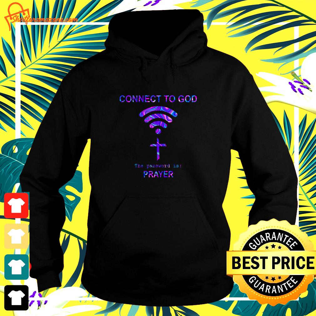 Wifi connect to God the password is prayer hoodie