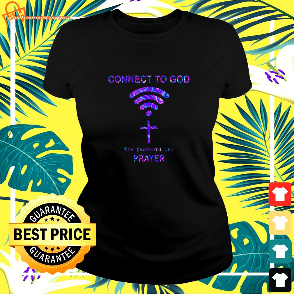 Wifi connect to God the password is prayer ladies-tee