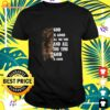 Lion God is good all the time and all the time God is good shirt